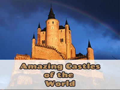 Amazing Castles of the World